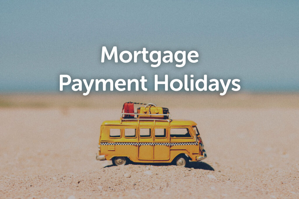 Mortgage payment holiday